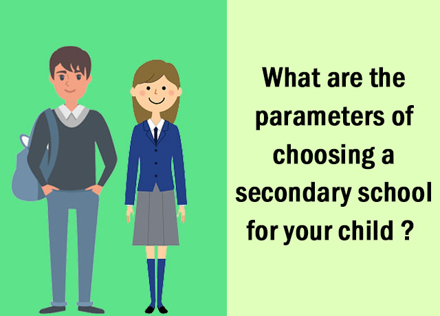 What Are The Parameters Of Choosing A Secondary School For Your Child?