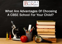 What Are Advantages Of Choosing A CBSE School For Your Child?
