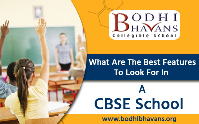 What Are The Best Features To Look For In A CBSE School?