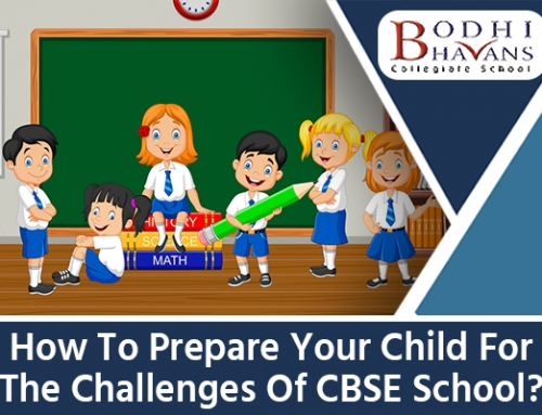 How To Prepare Your Child For The Challenges Of CBSE School?