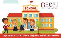 Top Traits Of A Good English Medium School