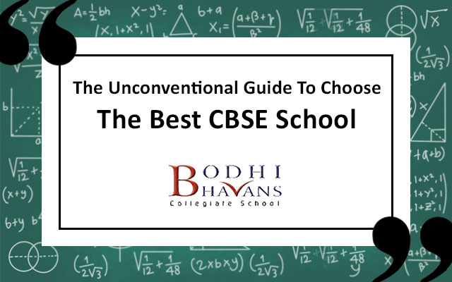The Unconventional Guide To Choose The Best CBSE School