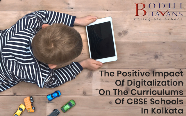 The Positive Impact Of Digitalization On The Curriculums Of CBSE Schools In Kolkata