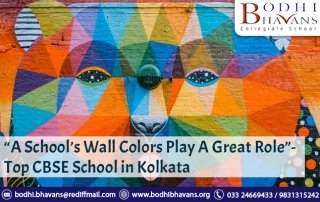 """""""A School's Wall Colors Play A Great Role""""- Top CBSE School in Kolkata"""